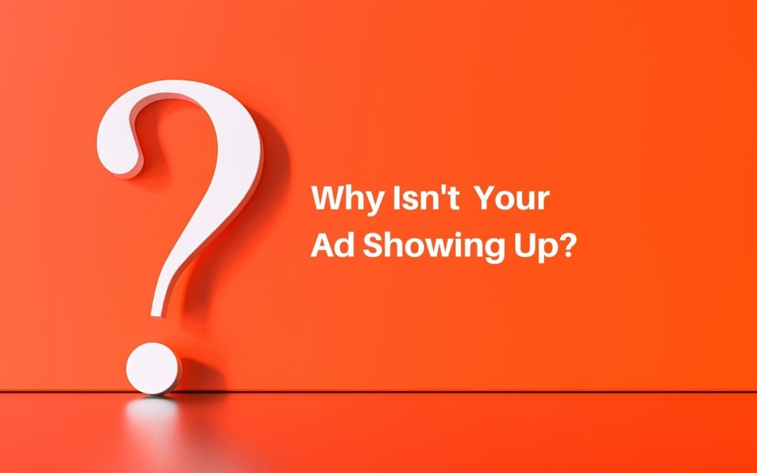 Not seeing your ad when you search for your business? Here's why.